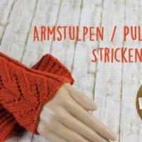 Kostenlose Anleitung Armstulpen / Pulswärmer stricken